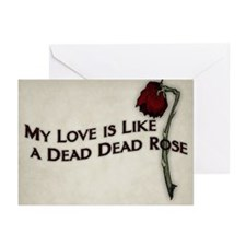 My Love Is Like A Dead Dead Rose Greeting Cards (P