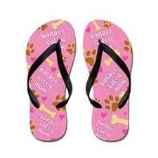 Border Collie Mom Gift Flip Flops