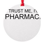 Trust Me, Im A Pharmacist Ornament