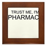 Trust Me, Im A Pharmacist Framed Tile
