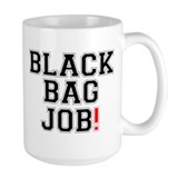 BLACK BAG JOB! Mug