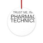 Trust Me, Im A Pharmacy Technician Ornament (Round