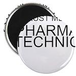 Trust Me, Im A Pharmacy Technician Magnet
