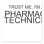 Trust Me, Im A Pharmacy Technician Square Car Magn
