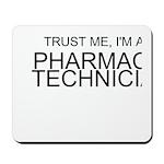 Trust Me, Im A Pharmacy Technician Mousepad