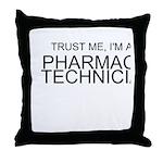 Trust Me, Im A Pharmacy Technician Throw Pillow