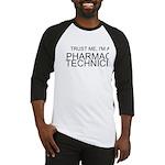 Trust Me, Im A Pharmacy Technician Baseball Jersey