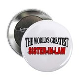 """The World's Greatest Sister-In-Law"" Button"