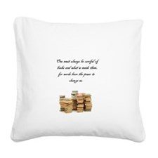 Books change us Square Canvas Pillow