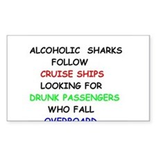 Alcoholic Sharks Follow Cruise Ships Decal