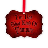 im-not-that-kind-of-vampire_13-5x18.jpg Ornament