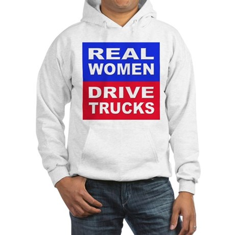 Real Women Drive Trucks (Front) Hooded Sweatshirt
