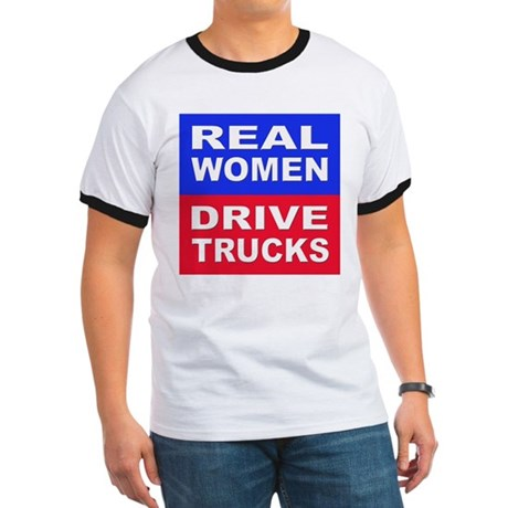 Real Women Drive Trucks (Front) Ringer T