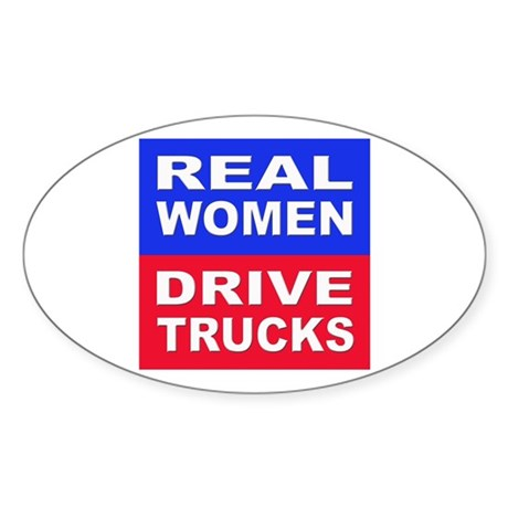 Real Women Drive Trucks Oval Sticker