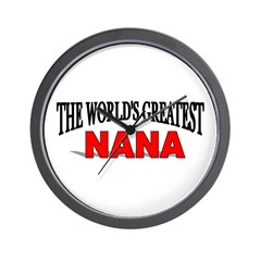 """The World's Greatest Nana"" Wall Clock"