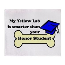 My Yellow Lab Is Smarter Than Your Honor Student T
