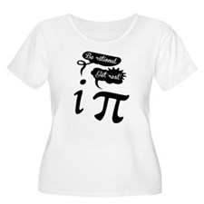 Be rational, Get real! Geek Humor Plus Size T-Shir