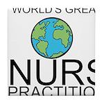 Worlds Greatest Nurse Practitioner Tile Coaster