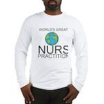 Worlds Greatest Nurse Practitioner Long Sleeve T-S