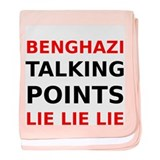 Benghazi Talking Points Lie Lie Lie baby blanket