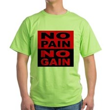 No Pain No Gain (Front) T-Shirt