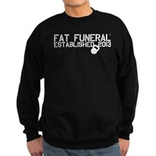 Fat Funeral Original Sweatshirt
