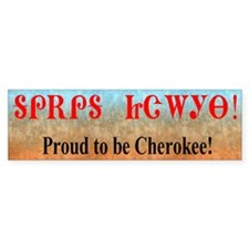 Proud To Be Cherokee Bumper Bumper Sticker