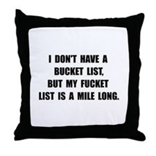 Bucket Fucket List Throw Pillow