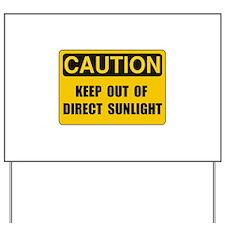 Direct Sunlight Yard Sign