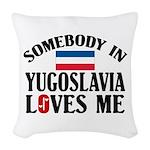Somebody In Yugoslavia Woven Throw Pillow