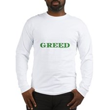 Greed Long Sleeve T-Shirt