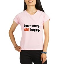 Don't worry ski happy Peformance Dry T-Shirt