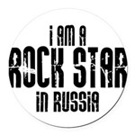 Rock Star In Russia Round Car Magnet