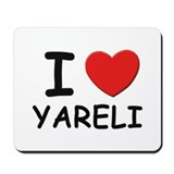 I love Yareli Mousepad