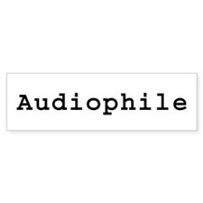 Audiophile Bumper Bumper Sticker