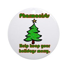 Pharmacists help keep your ho Ornament (Round)