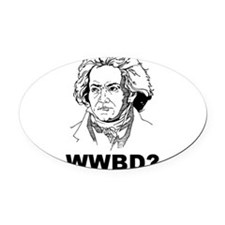 What Would Beethoven Do Oval Car Magnet