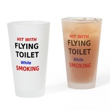 Hit with Flying Toilet while Smoking Drinking Glas