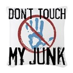 Don't Touch My Junk Woven Throw Pillow