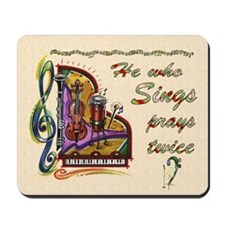 He Who Sings Prays Twice Mousepad