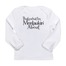That's what I'm Montaukin' About Long Sleeve T-Shi