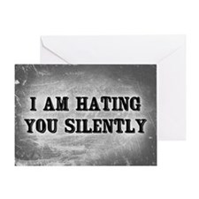 I Am Hating You Silently Greeting Card