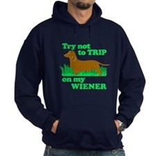 Try Not To Trip On My Wiener Hoodie