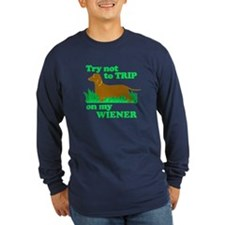 Try Not To Trip On My Wiener Long Sleeve T-Shirt