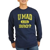 U Mad Bro? (college style) Long Sleeve T-Shirt