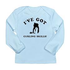 I've got Curling skills Long Sleeve Infant T-Shirt