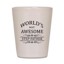 World's Most Awesome Step-Father Shot Glass