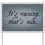 its-raining-thats-nice_12x18h.png Yard Sign