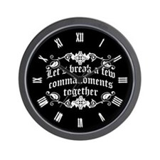 Let's Break A Few Commandments Together Wall Clock
