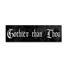 Gothier Than Thou Car Magnet 10 x 3